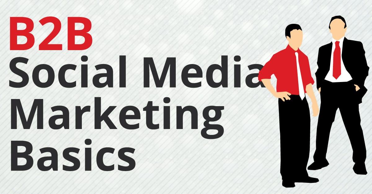 B2B Social Media Marketing Basics